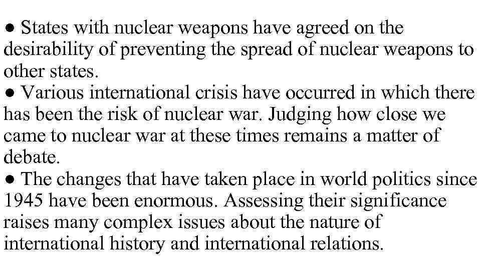 ● States with nuclear weapons have agreed on the desirability of preventing the spread