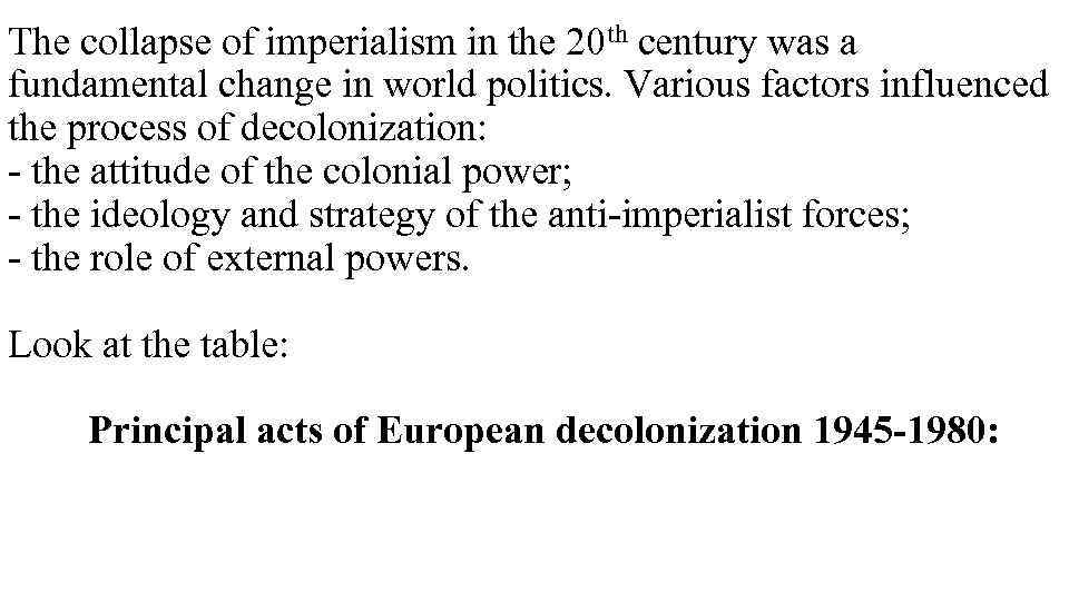 The collapse of imperialism in the 20 th century was a fundamental change in