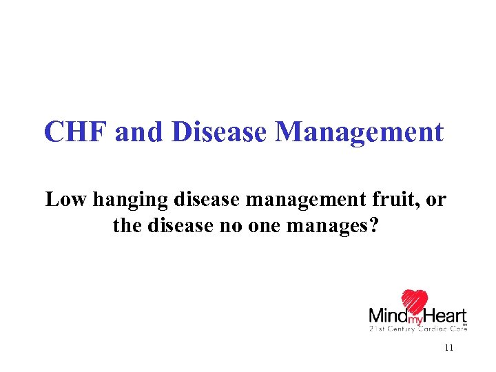 CHF and Disease Management Low hanging disease management fruit, or the disease no one