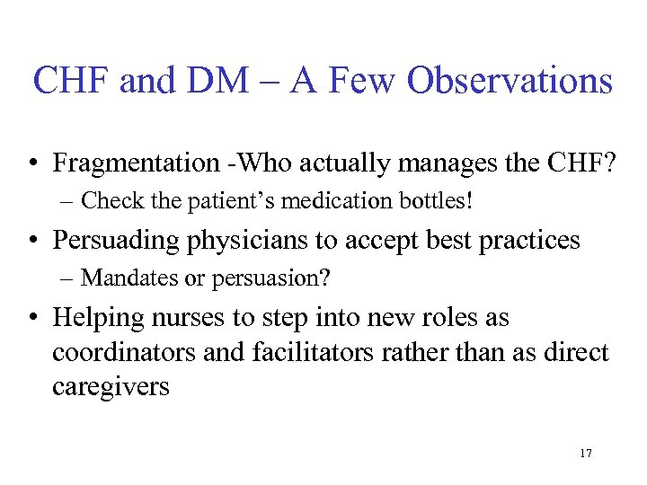 CHF and DM – A Few Observations • Fragmentation -Who actually manages the CHF?