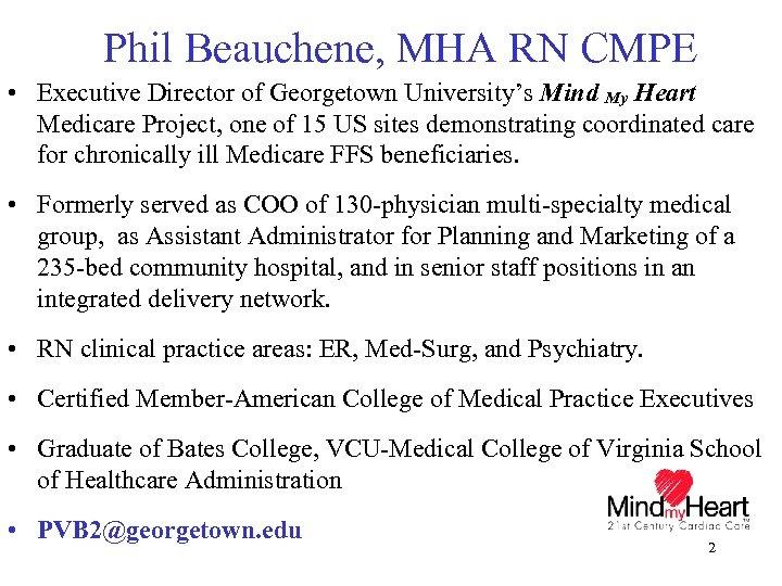 Phil Beauchene, MHA RN CMPE • Executive Director of Georgetown University's Mind My Heart