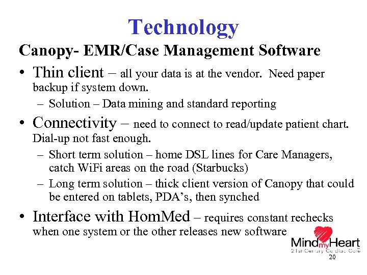 Technology Canopy- EMR/Case Management Software • Thin client – all your data is at