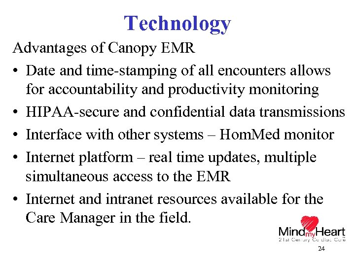 Technology Advantages of Canopy EMR • Date and time-stamping of all encounters allows for