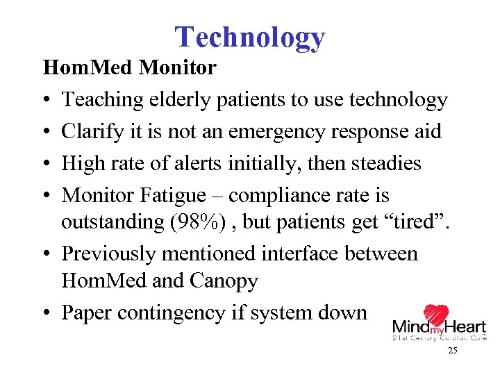 Technology Hom. Med Monitor • Teaching elderly patients to use technology • Clarify it