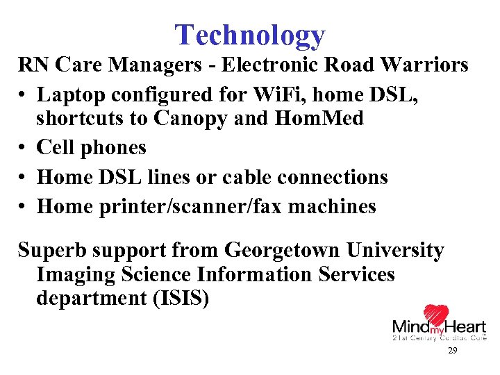 Technology RN Care Managers - Electronic Road Warriors • Laptop configured for Wi. Fi,