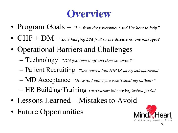 """Overview • Program Goals – """"I'm from the government and I'm here to help"""""""