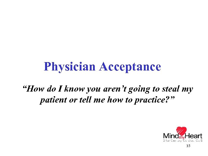 """Physician Acceptance """"How do I know you aren't going to steal my patient or"""