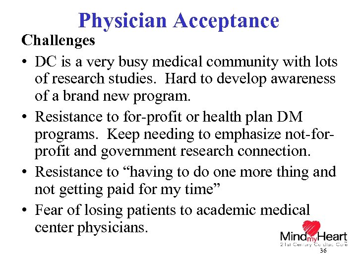 Physician Acceptance Challenges • DC is a very busy medical community with lots of