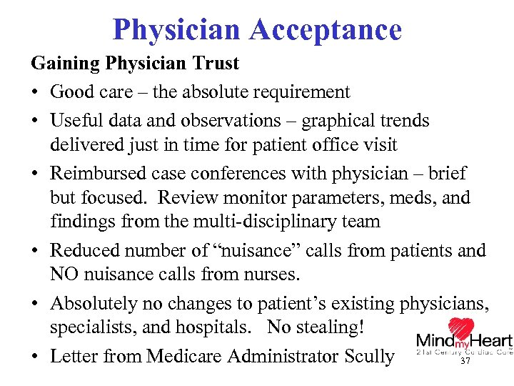 Physician Acceptance Gaining Physician Trust • Good care – the absolute requirement • Useful