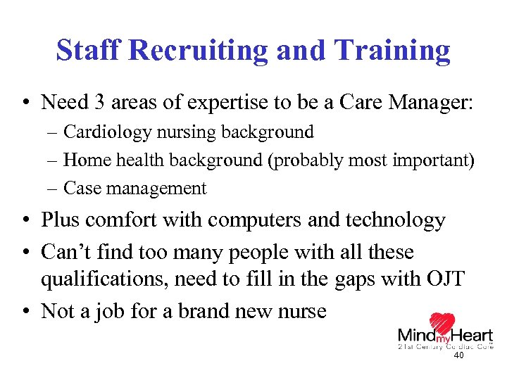 Staff Recruiting and Training • Need 3 areas of expertise to be a Care