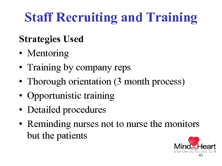 Staff Recruiting and Training Strategies Used • Mentoring • Training by company reps •