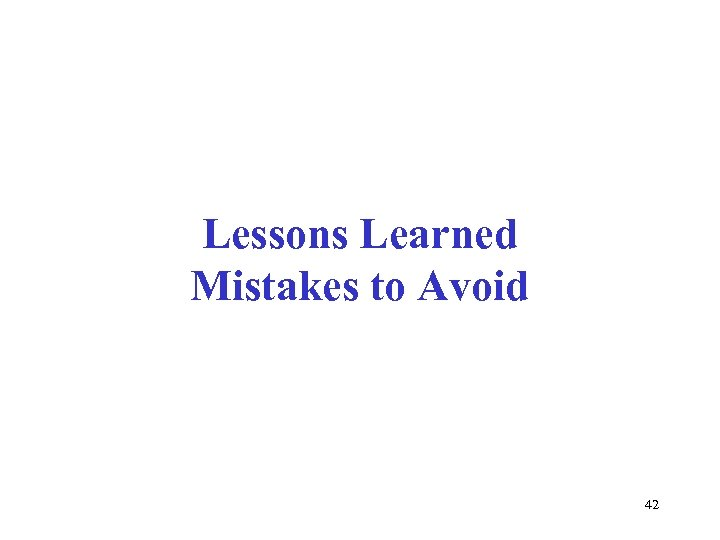 Lessons Learned Mistakes to Avoid 42