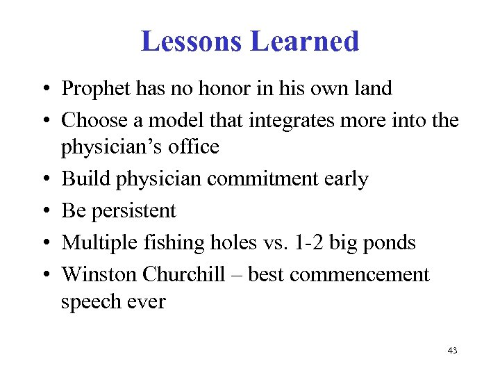 Lessons Learned • Prophet has no honor in his own land • Choose a