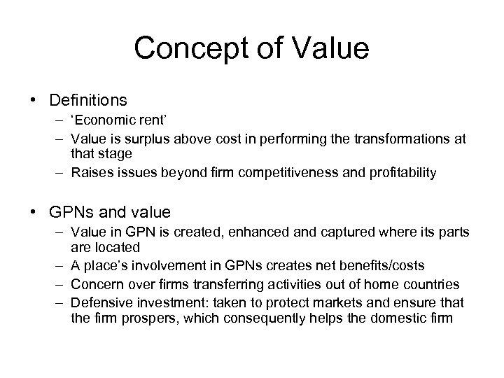 Concept of Value • Definitions – 'Economic rent' – Value is surplus above cost
