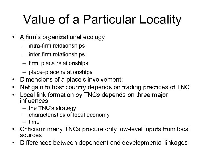 Value of a Particular Locality • A firm's organizational ecology – intra-firm relationships –
