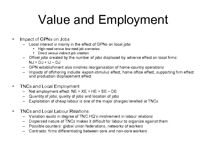 Value and Employment • Impact of GPNs on Jobs – Local interest is mainly