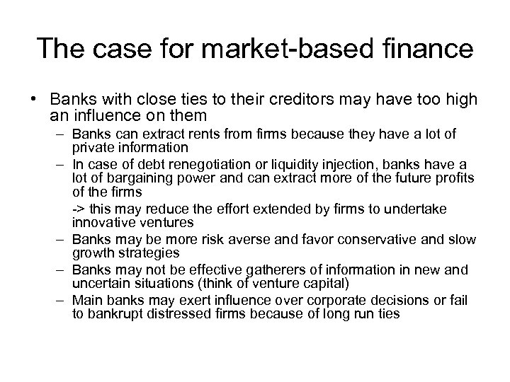 The case for market-based finance • Banks with close ties to their creditors may