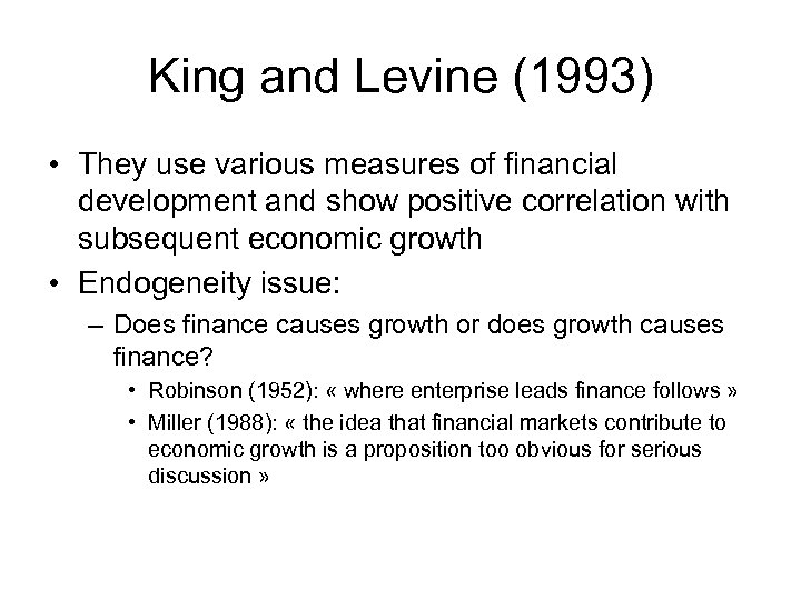 King and Levine (1993) • They use various measures of financial development and show