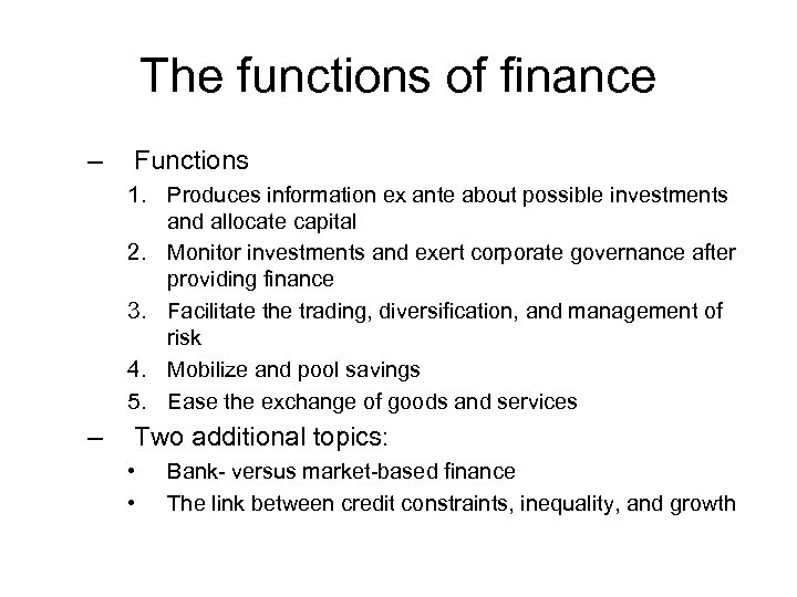 The functions of finance – Functions 1. Produces information ex ante about possible investments