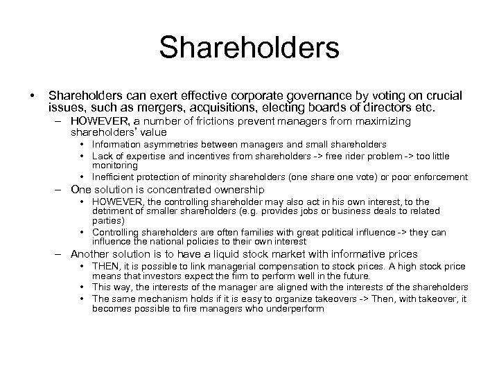 Shareholders • Shareholders can exert effective corporate governance by voting on crucial issues, such