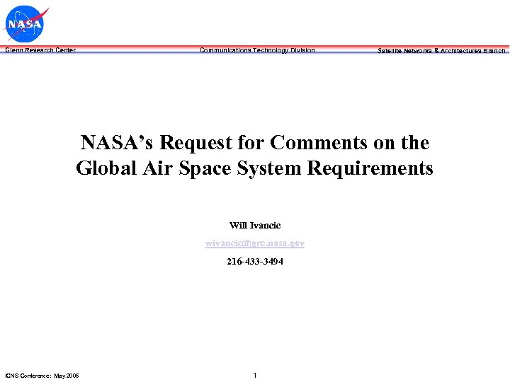Glenn Research Center Communications Technology Division Satellite Networks & Architectures Branch NASA's Request for