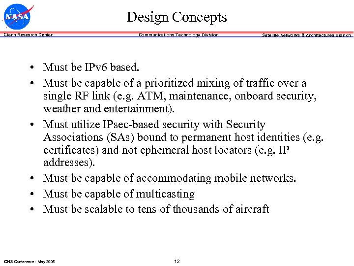 Design Concepts Glenn Research Center Communications Technology Division Satellite Networks & Architectures Branch •
