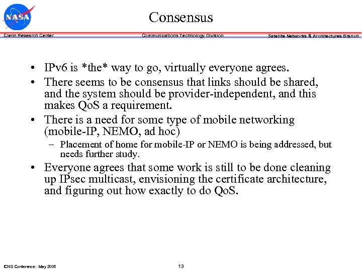 Consensus Glenn Research Center Communications Technology Division Satellite Networks & Architectures Branch • IPv