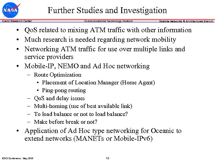 Further Studies and Investigation Glenn Research Center Communications Technology Division Satellite Networks & Architectures