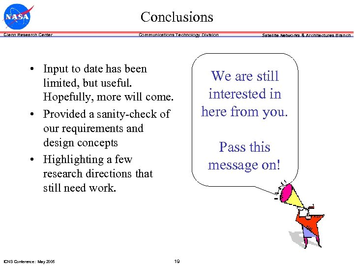 Conclusions Glenn Research Center Communications Technology Division • Input to date has been limited,