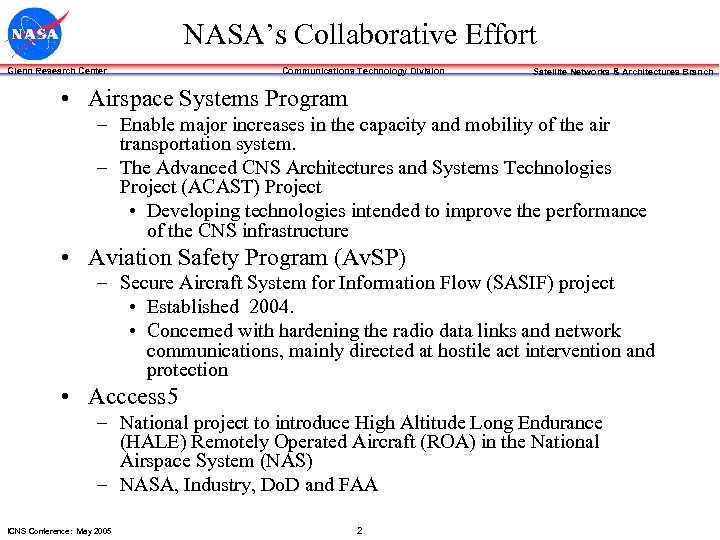 NASA's Collaborative Effort Glenn Research Center Communications Technology Division Satellite Networks & Architectures Branch