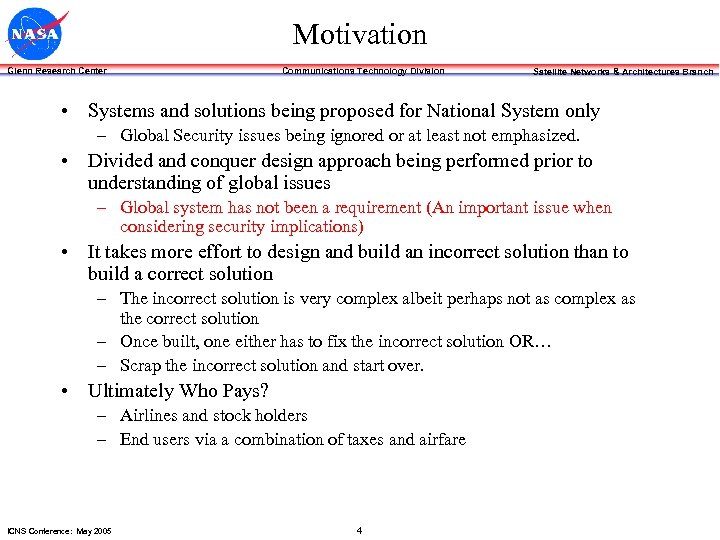 Motivation Glenn Research Center Communications Technology Division Satellite Networks & Architectures Branch • Systems