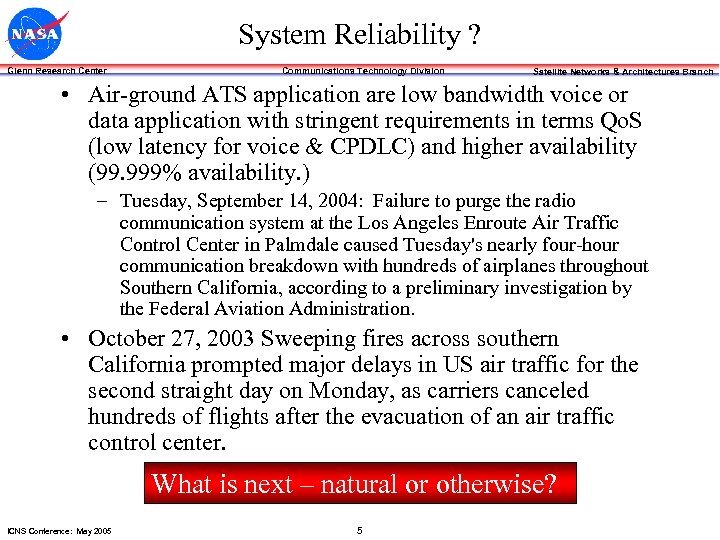System Reliability ? Glenn Research Center Communications Technology Division Satellite Networks & Architectures Branch