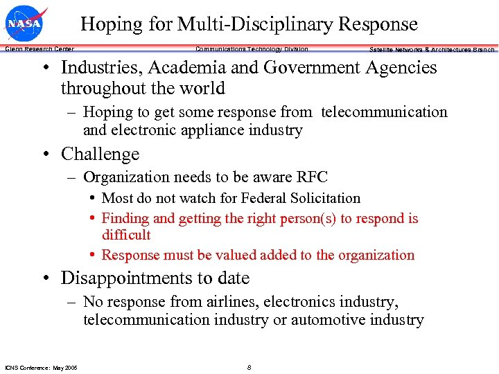 Hoping for Multi-Disciplinary Response Communications Technology Division Glenn Research Center Satellite Networks & Architectures