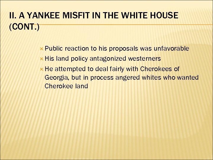 II. A YANKEE MISFIT IN THE WHITE HOUSE (CONT. ) Public reaction to his