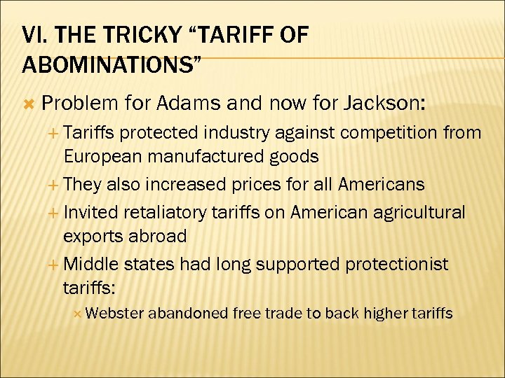 "VI. THE TRICKY ""TARIFF OF ABOMINATIONS"" Problem for Adams and now for Jackson: Tariffs"