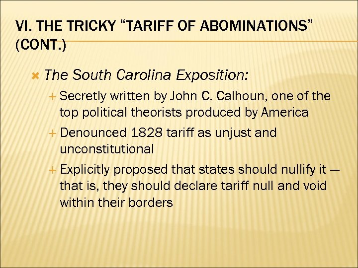 "VI. THE TRICKY ""TARIFF OF ABOMINATIONS"" (CONT. ) The South Carolina Exposition: Secretly written"