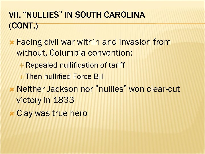 "VII. ""NULLIES"" IN SOUTH CAROLINA (CONT. ) Facing civil war within and invasion from"