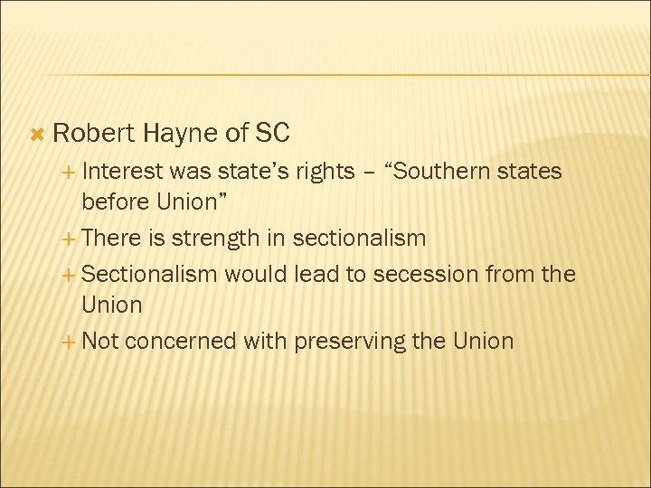 "Robert Hayne of SC Interest was state's rights – ""Southern states before Union"""