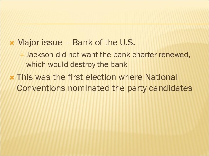 Major issue – Bank of the U. S. Jackson did not want the