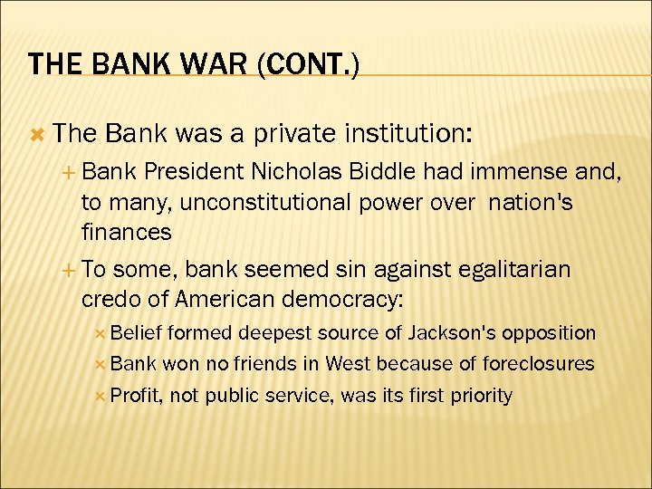 THE BANK WAR (CONT. ) The Bank was a private institution: Bank President Nicholas