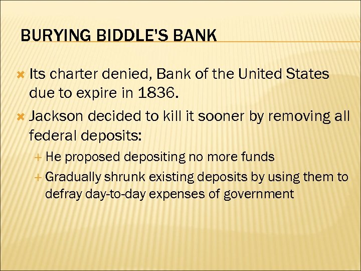 BURYING BIDDLE'S BANK Its charter denied, Bank of the United States due to expire