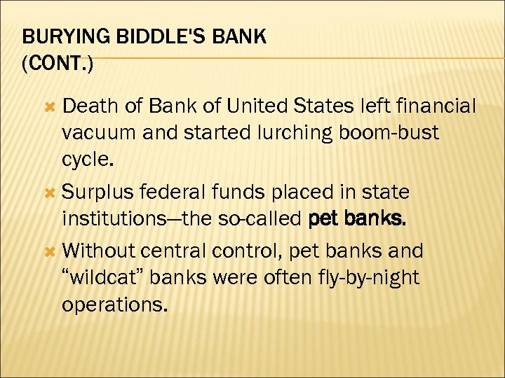 BURYING BIDDLE'S BANK (CONT. ) Death of Bank of United States left financial vacuum