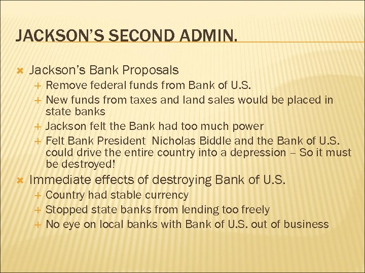 JACKSON'S SECOND ADMIN. Jackson's Bank Proposals Remove federal funds from Bank of U. S.