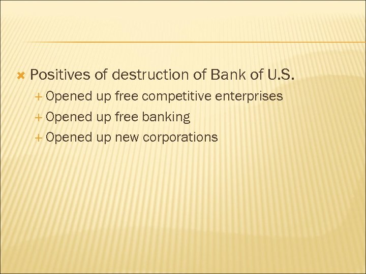 Positives Opened of destruction of Bank of U. S. up free competitive enterprises