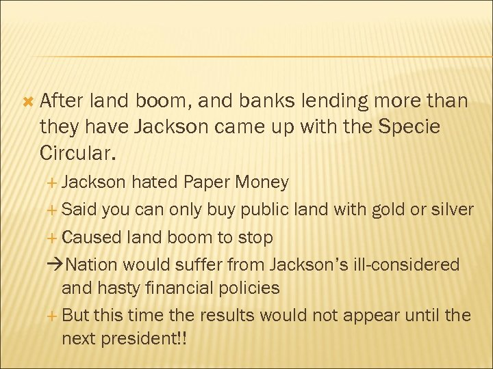 After land boom, and banks lending more than they have Jackson came up