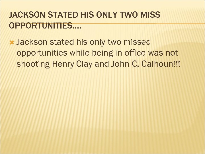 JACKSON STATED HIS ONLY TWO MISS OPPORTUNITIES…. Jackson stated his only two missed opportunities