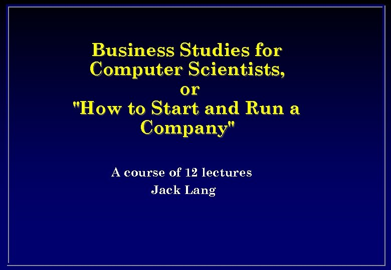Business Studies for Computer Scientists, or