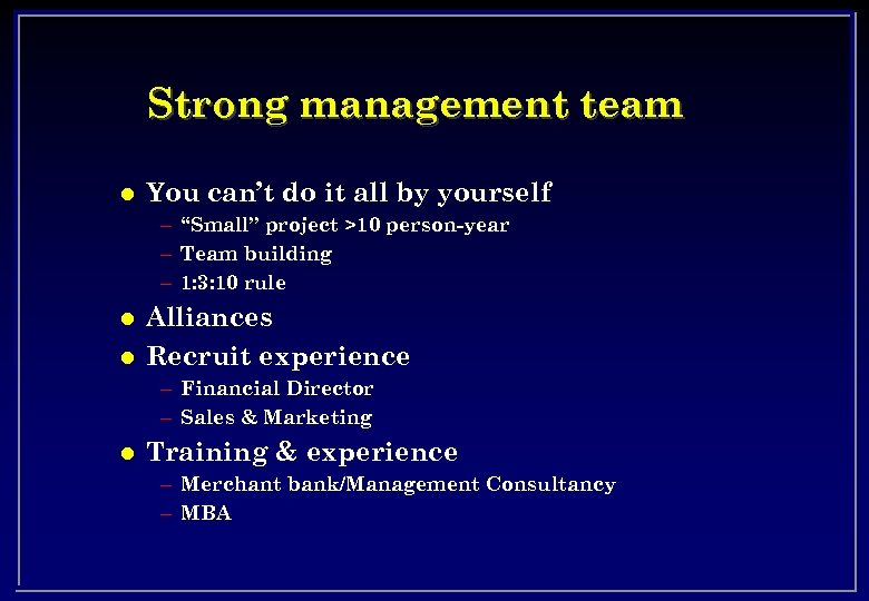 "Strong management team l You can't do it all by yourself – ""Small"" project"