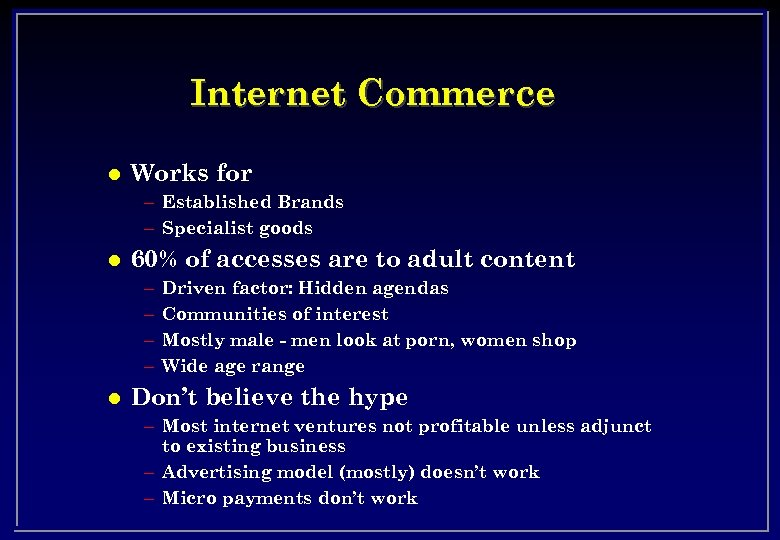 Internet Commerce l Works for – Established Brands – Specialist goods l 60% of
