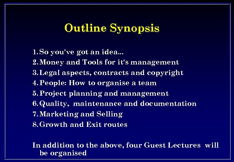 Outline Synopsis 1. So you've got an idea. . . 2. Money and Tools